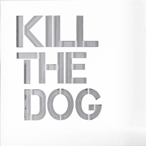 Kill the dog - Alu Blanc